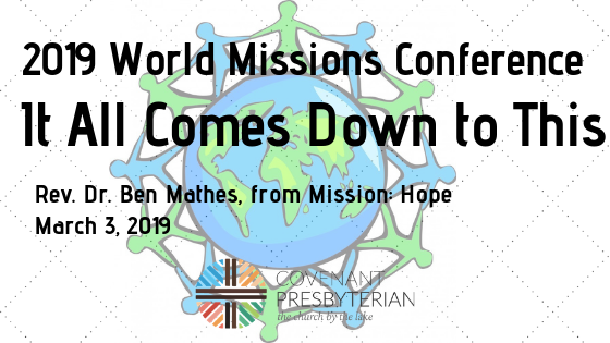 2019 World Missions Conference - It All Comes Down To This